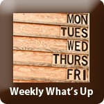 Weekly What's Up